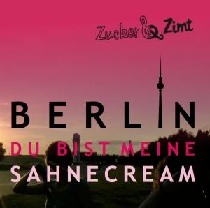 CD-Cover Berlin, Du bist meine Sahnecream